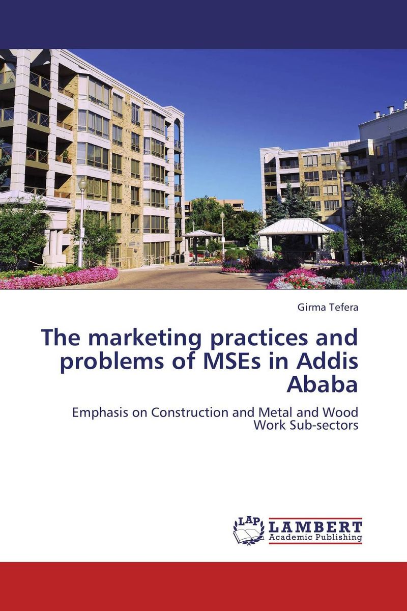 где купить The marketing practices and problems of MSEs in Addis Ababa по лучшей цене