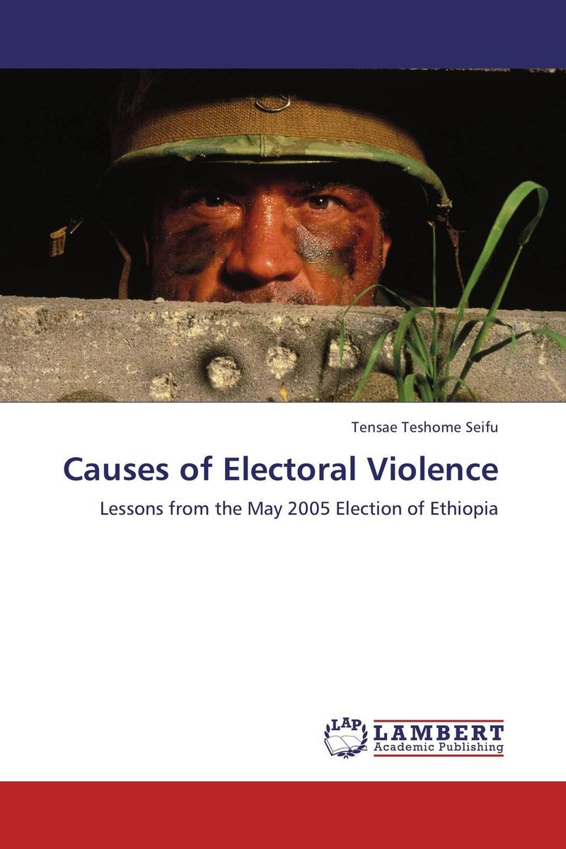 Causes of Electoral Violence nation gender and cultures of violence