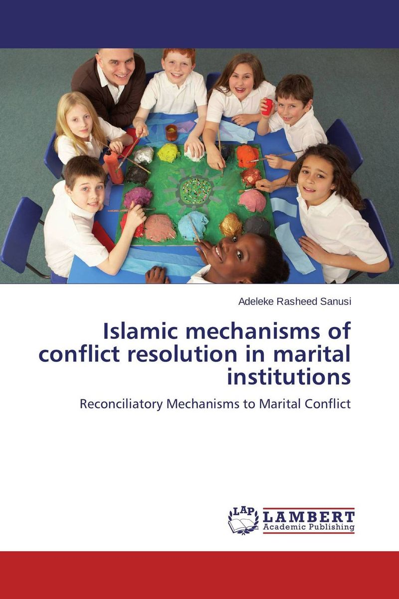 Islamic mechanisms of conflict resolution in marital institutions filicide a conflict resolution perspective
