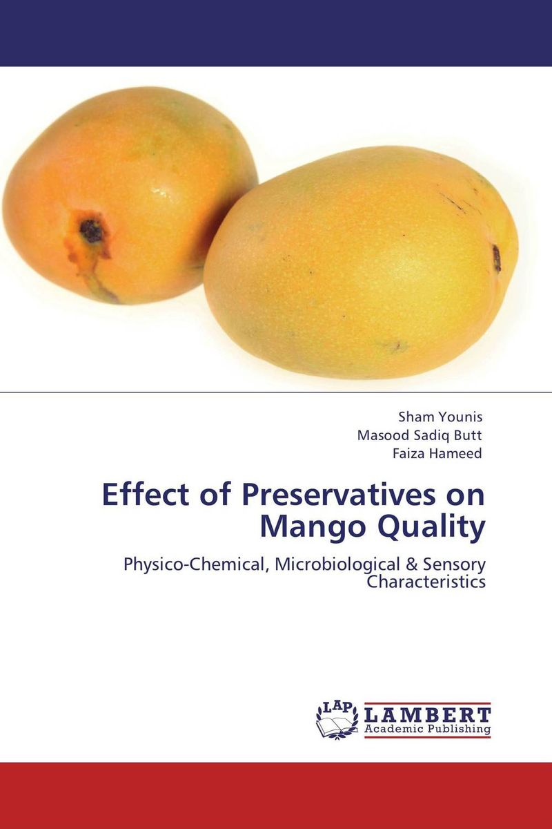 Effect of Preservatives on Mango Quality mango pulp effect of variety and storage temperature