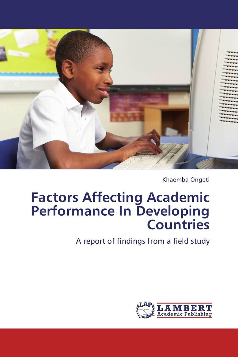 Factors Affecting Academic Performance In Developing Countries factors influencing girls performance in tanzanian community schools