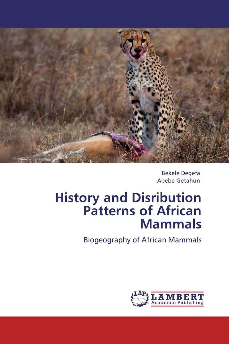 History and Disribution Patterns of African Mammals вытяжка elikor эпсилон 50п 430 п3л белый зол