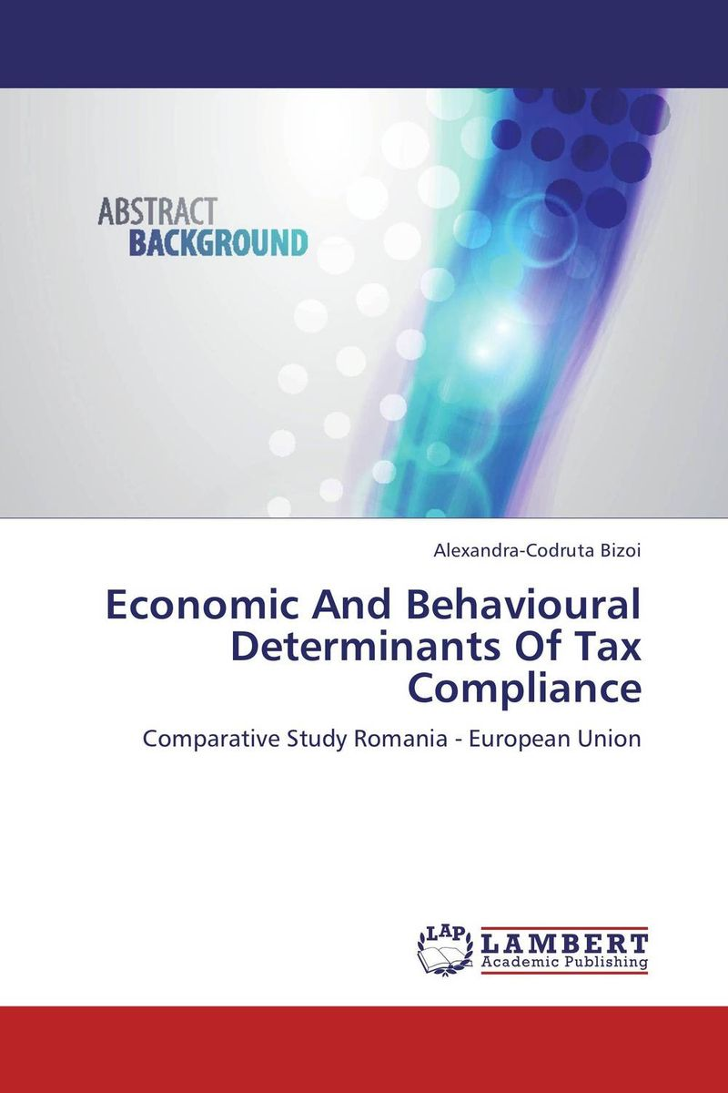 Economic And Behavioural Determinants Of Tax Compliance