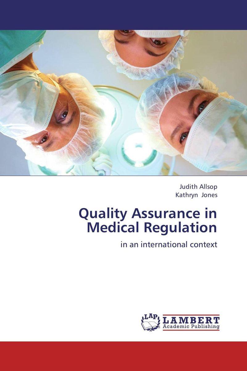 Quality Assurance in Medical Regulation humanizing globalization practice of multi stakeholder regulation