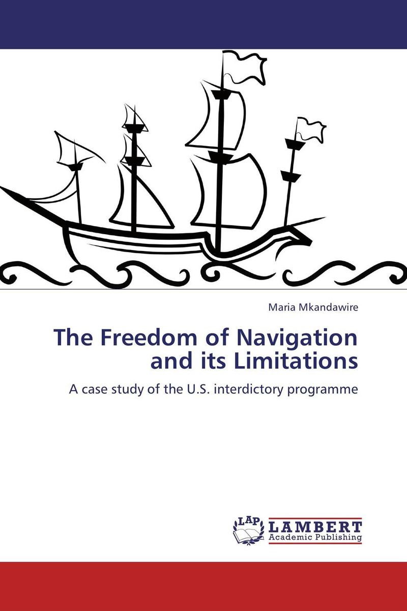 The Freedom of Navigation and its Limitations affair of state an