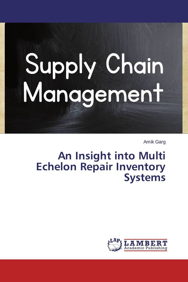 An Insight into Multi Echelon Repair Inventory Systems lazarowich classic chevies of the 50s – a maintenance and repair manual