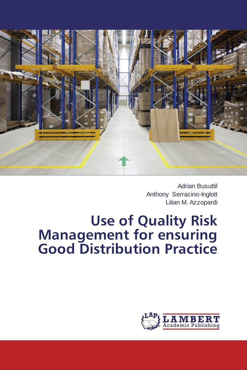 Use of Quality Risk Management for ensuring Good Distribution Practice leo melamed the cme group risk management handbook products and applications