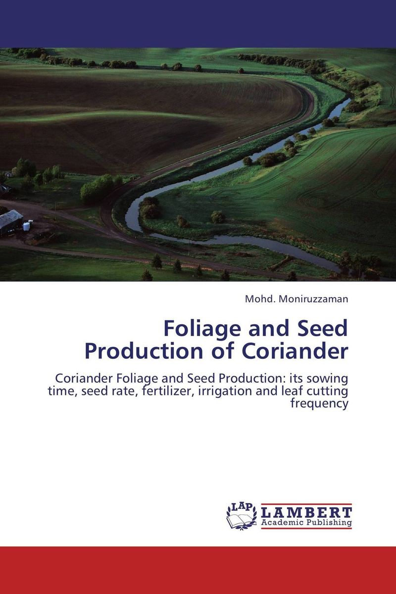 Foliage and Seed Production of Coriander seed dormancy and germination