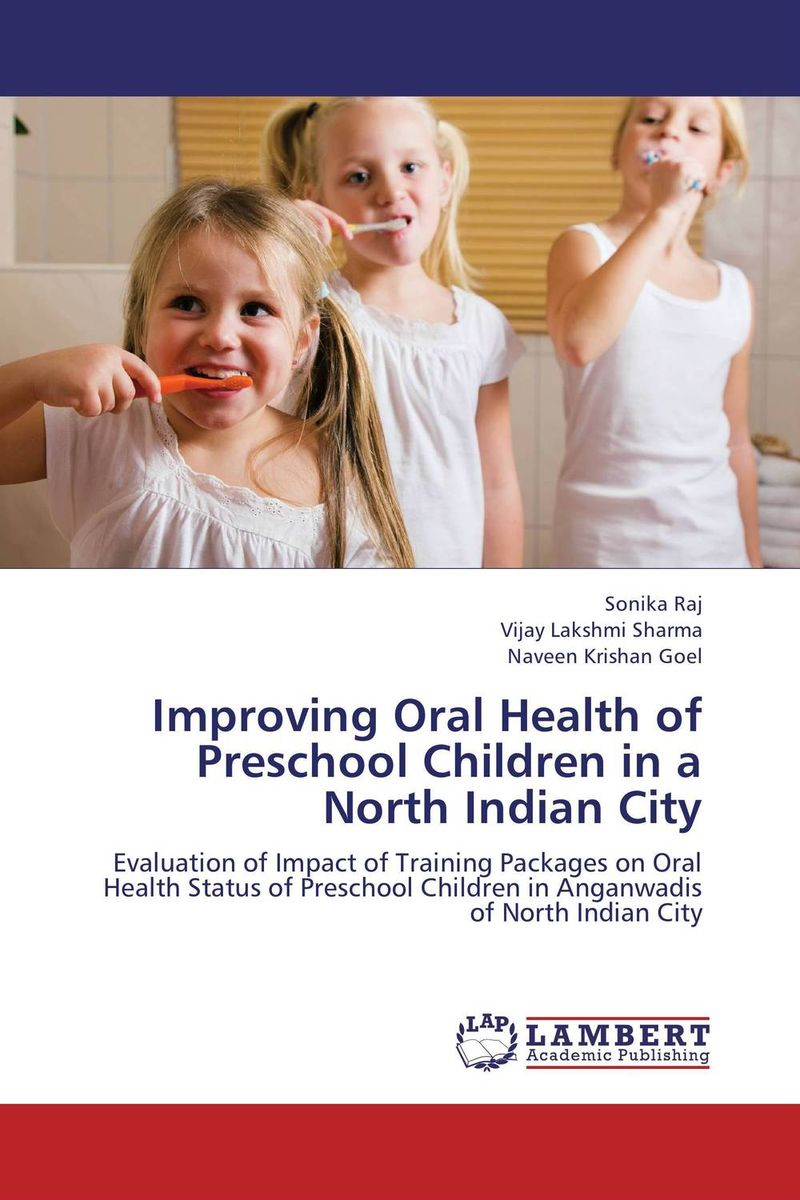 Improving Oral Health of Preschool Children in a North Indian City sanjay singh sabyasachi saha and priyanka singh oral health status and treatment needs in prisoners