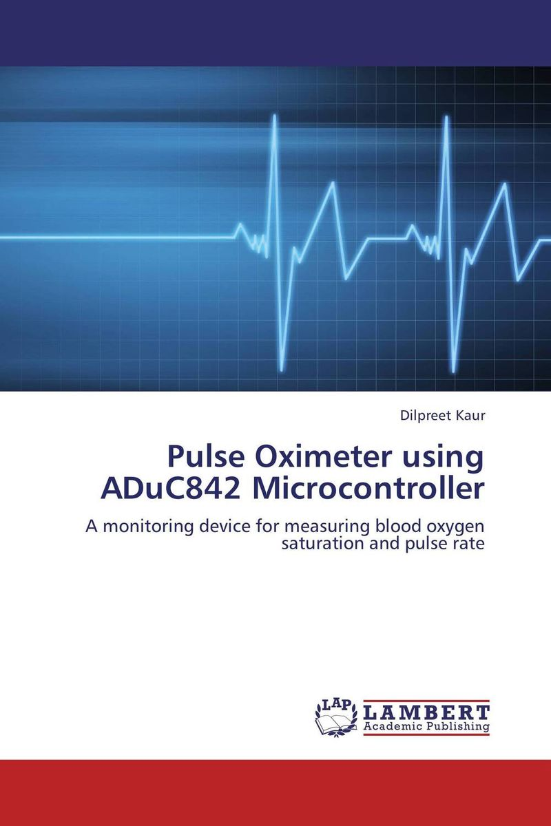 Pulse Oximeter using ADuC842 Microcontroller medicine manufacturing industry automation using microcontroller