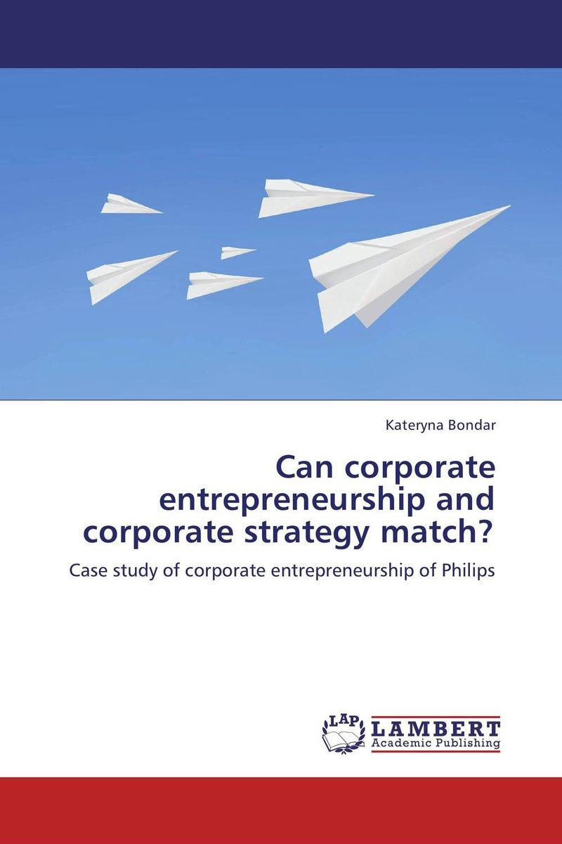 Can corporate entrepreneurship and corporate strategy  match? driven to distraction