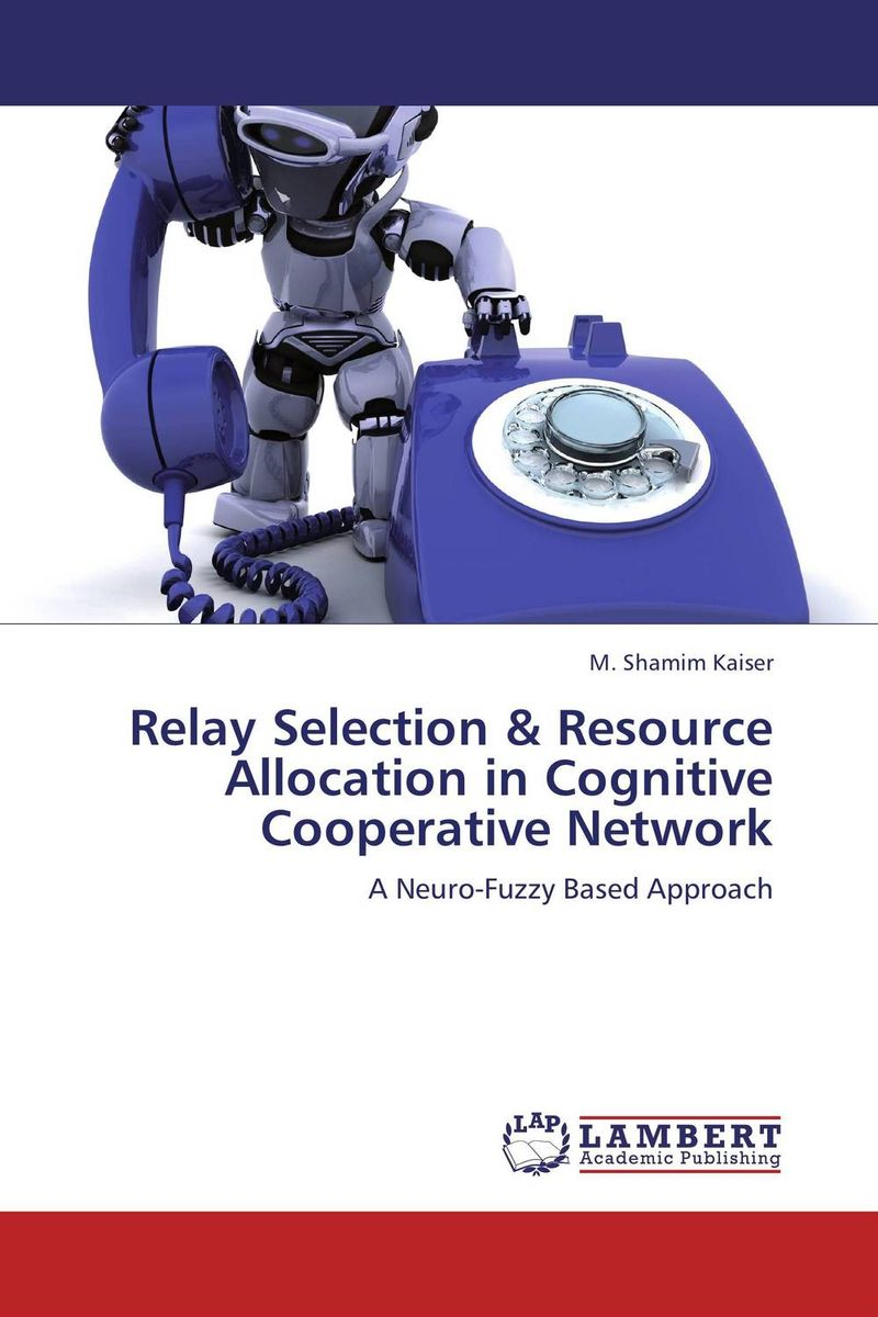 Relay Selection & Resource Allocation in Cognitive Cooperative Network harsimranjit gill and ajmer singh selection of parameter 'r' in rc5 algorithm