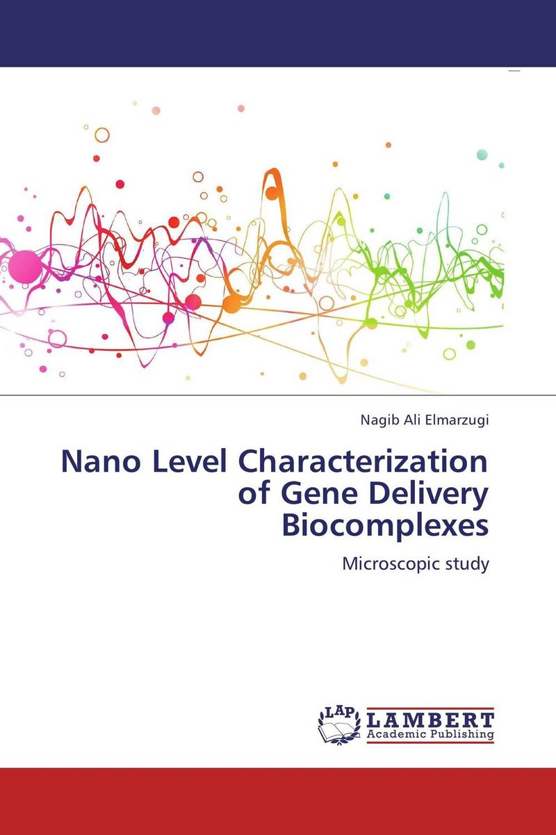 Nano Level Characterization of Gene Delivery Biocomplexes synthesis characterization and applications of nano cdha