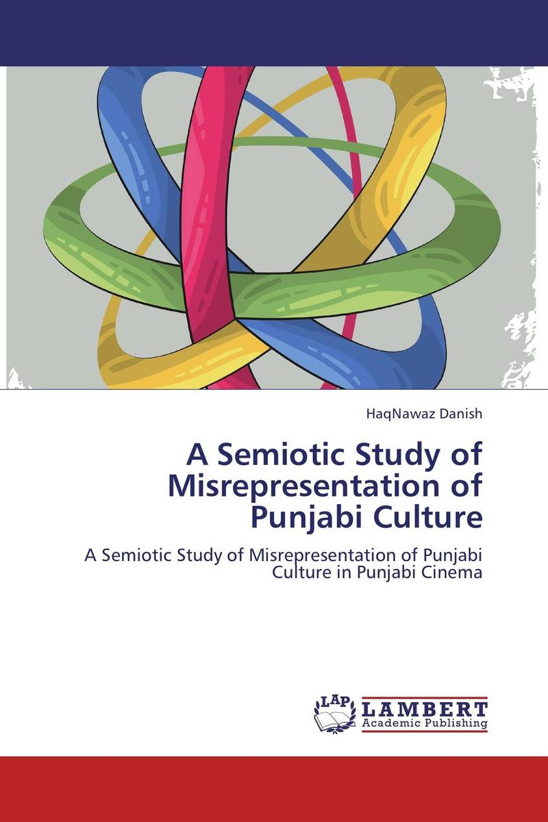 A Semiotic Study of Misrepresentation of Punjabi Culture the semiotic of myth