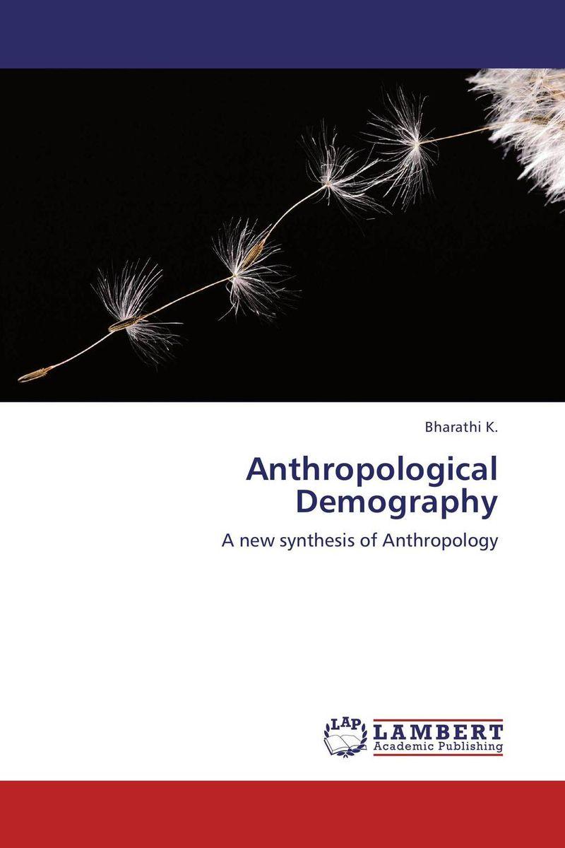Anthropological Demography abhaya kumar naik socio economic impact of industrialisation