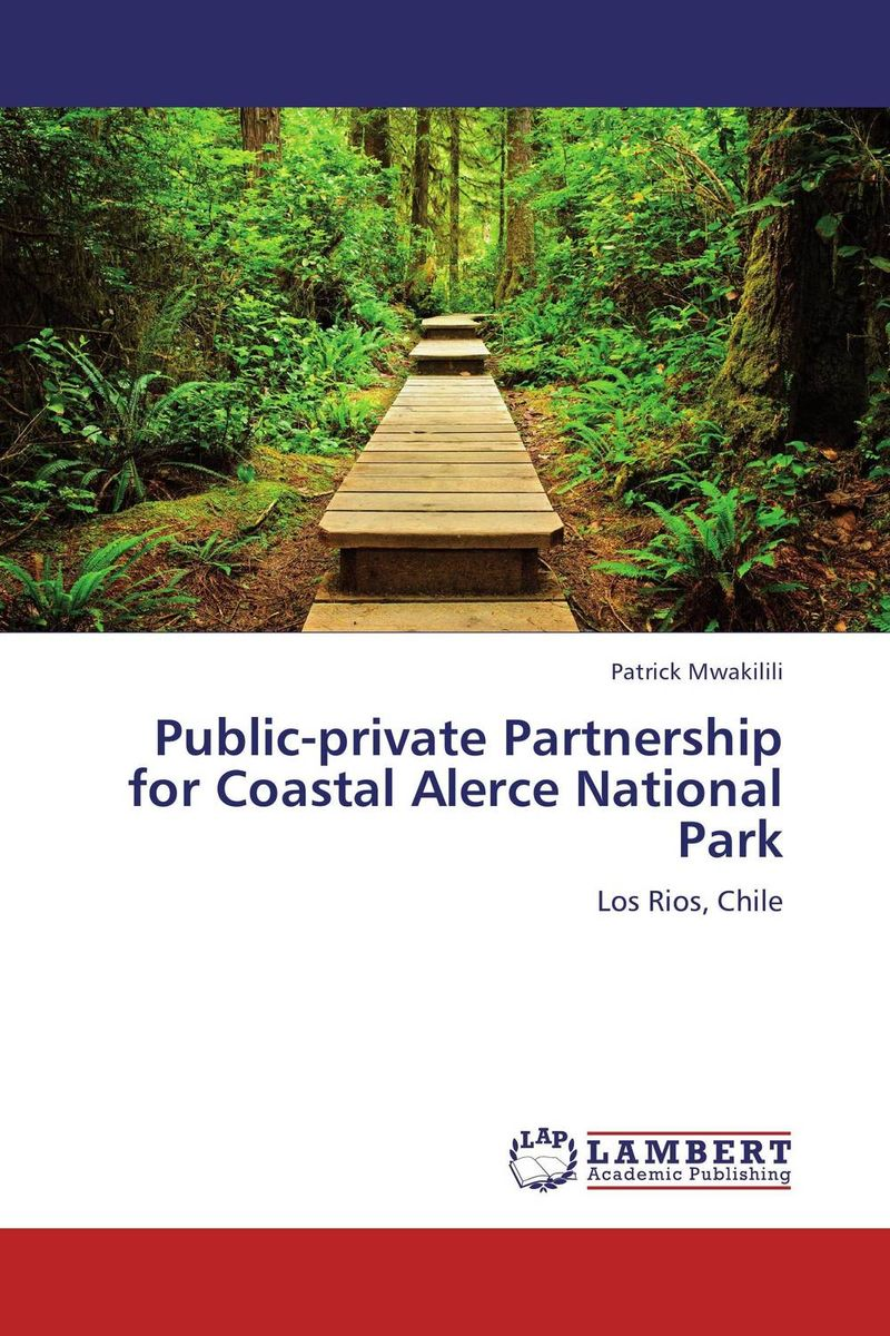 Public-private Partnership for Coastal Alerce National Park public parks – the key to livable communities