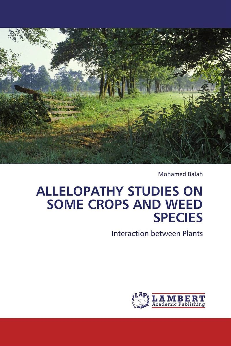 ALLELOPATHY STUDIES ON SOME CROPS AND WEED SPECIES studies on the bioactive constituents of lawsonia alba henna