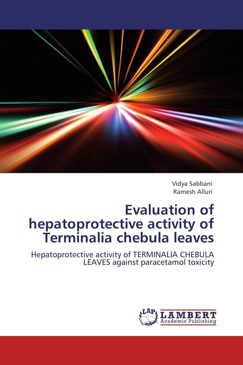 Evaluation of hepatoprotective activity of Terminalia chebula leaves md rabiul islam s m ibrahim sumon and farhana lipi phytochemical evaluation of leaves of cymbopogan citratus