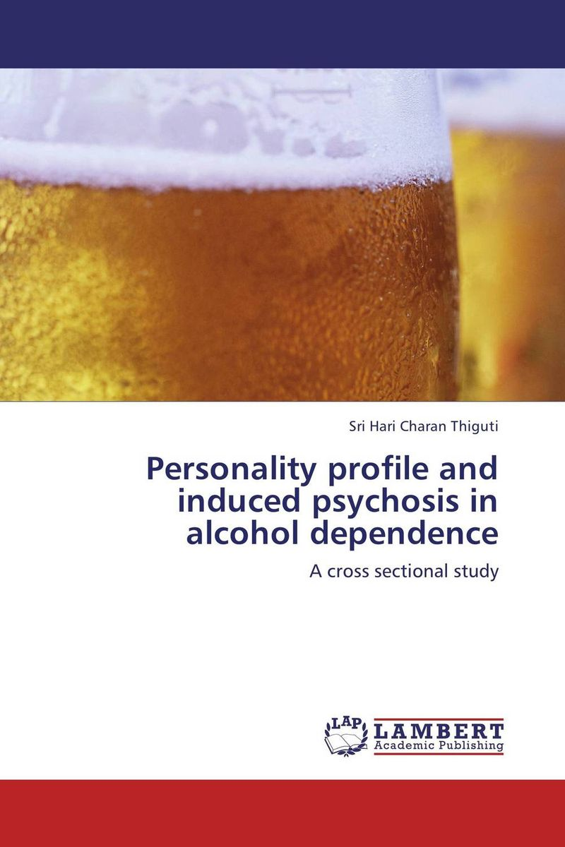 Personality profile and induced psychosis in alcohol dependence personality profile and induced psychosis in alcohol dependence