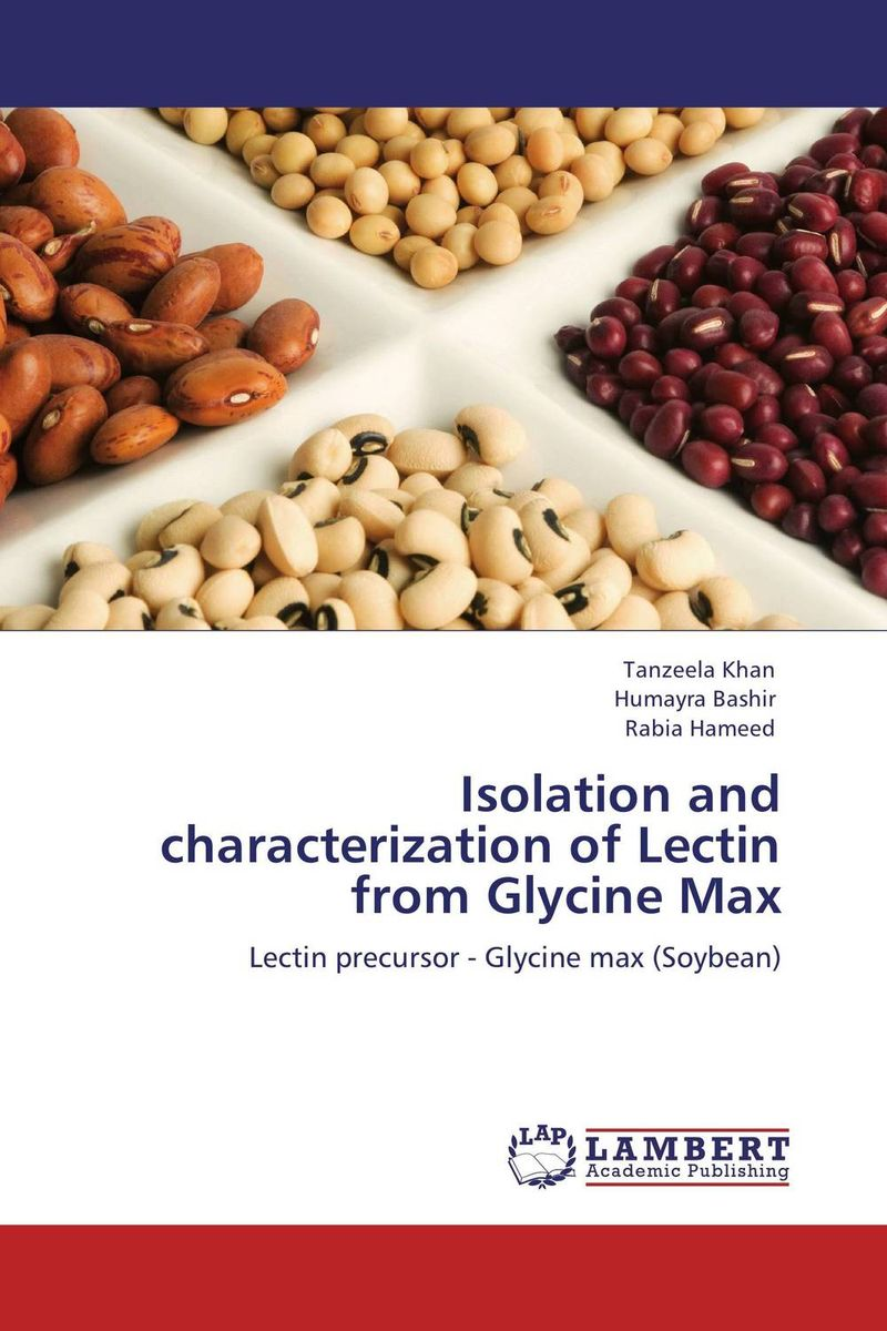 Isolation and characterization of Lectin from Glycine Max eman ibrahim el sayed abdel wahab molecular genetic characterization studies of some soybean cultivars