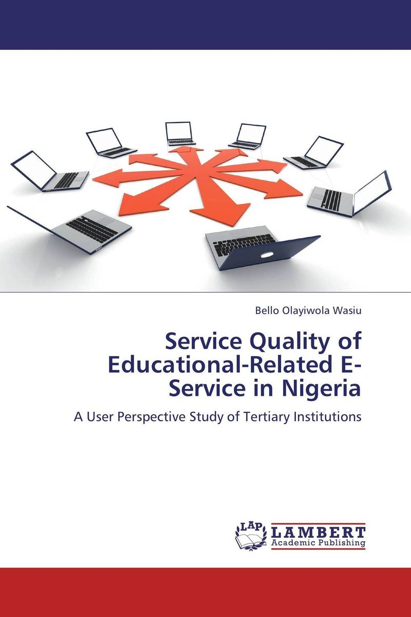 Service Quality of Educational-Related E-Service in Nigeria michel chevalier luxury retail management how the world s top brands provide quality product and service support