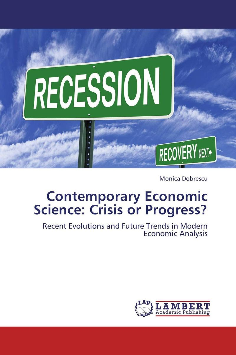 Contemporary Economic Science: Crisis or Progress? legal systems of the contemporary world monograph