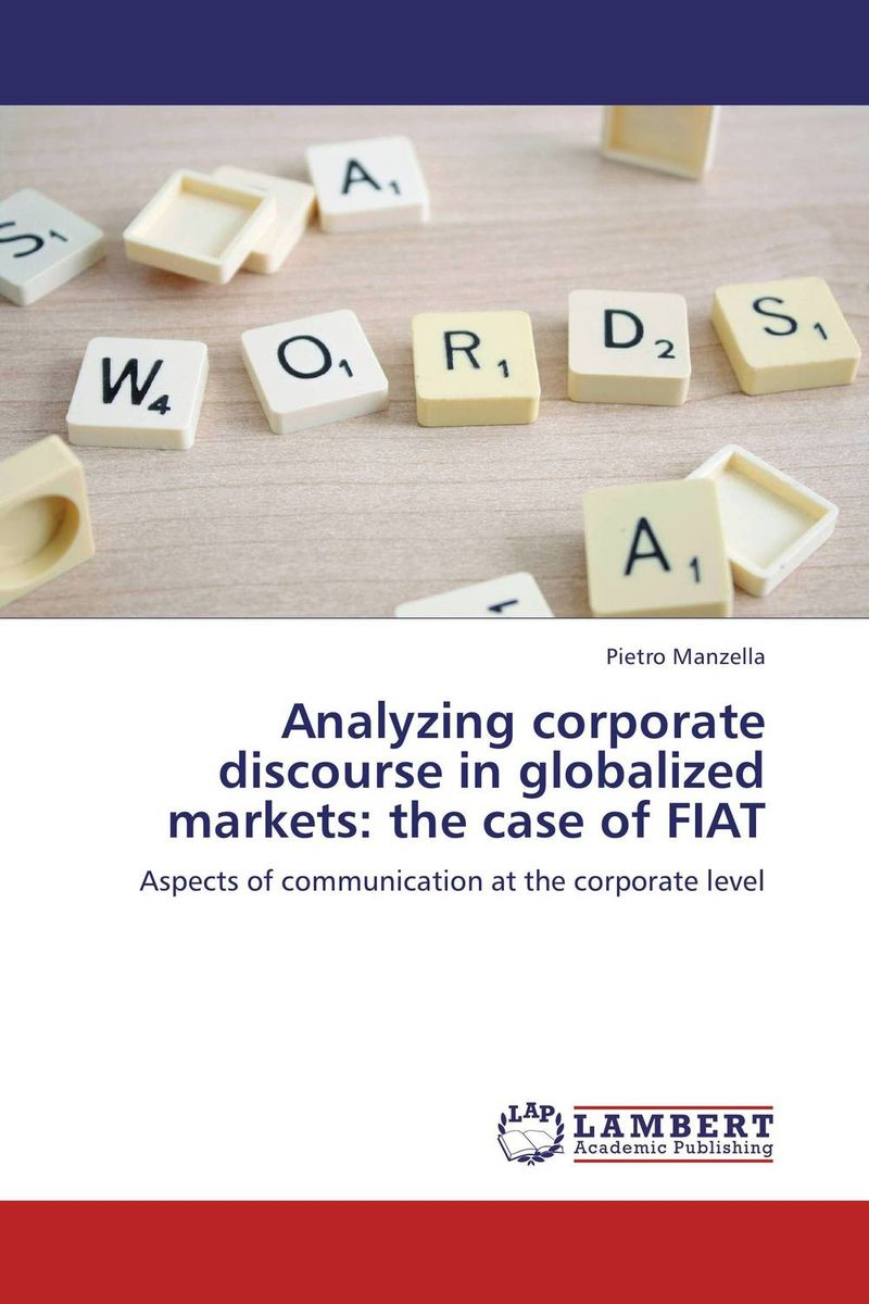 Analyzing corporate discourse in globalized markets: the case of FIAT analyzing corporate discourse in globalized markets the case of fiat