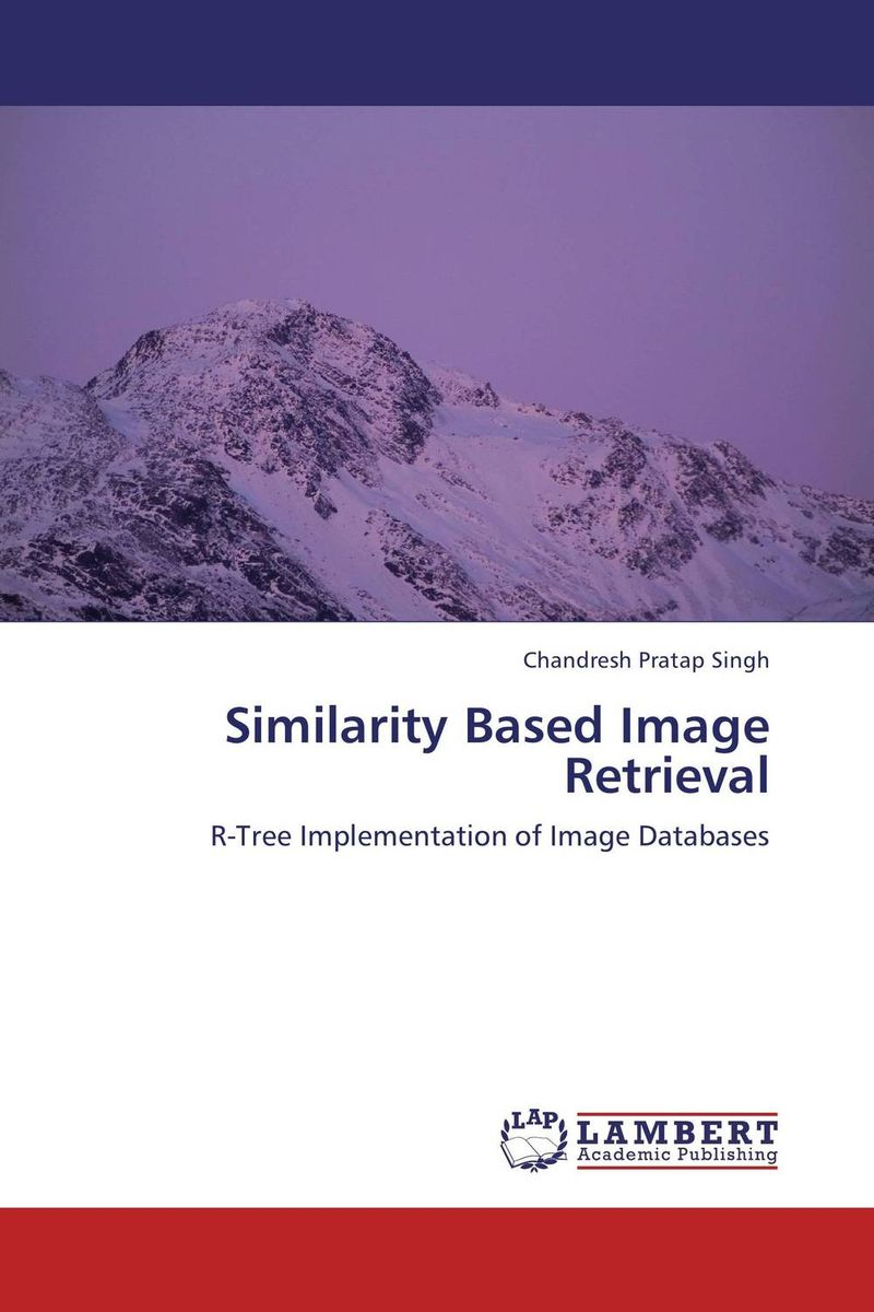 Similarity Based Image Retrieval new approaches for image retrieval