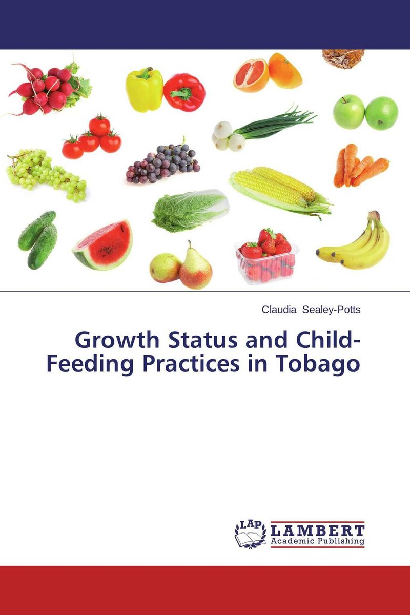 Growth Status and Child-Feeding Practices in Tobago maternal perception and feeding practices effect on preschooler s weight