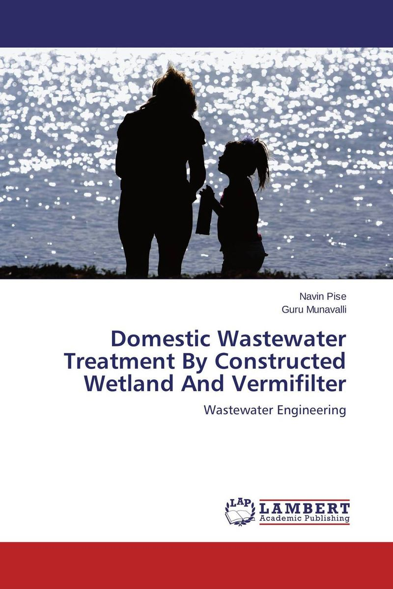 Domestic Wastewater Treatment By Constructed Wetland And Vermifilter цена