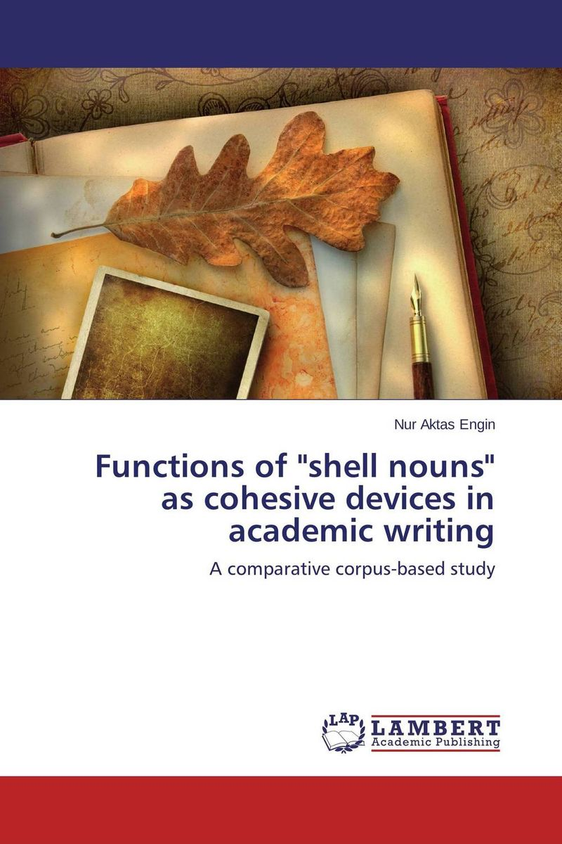 Functions of shell nouns as cohesive devices in academic writing