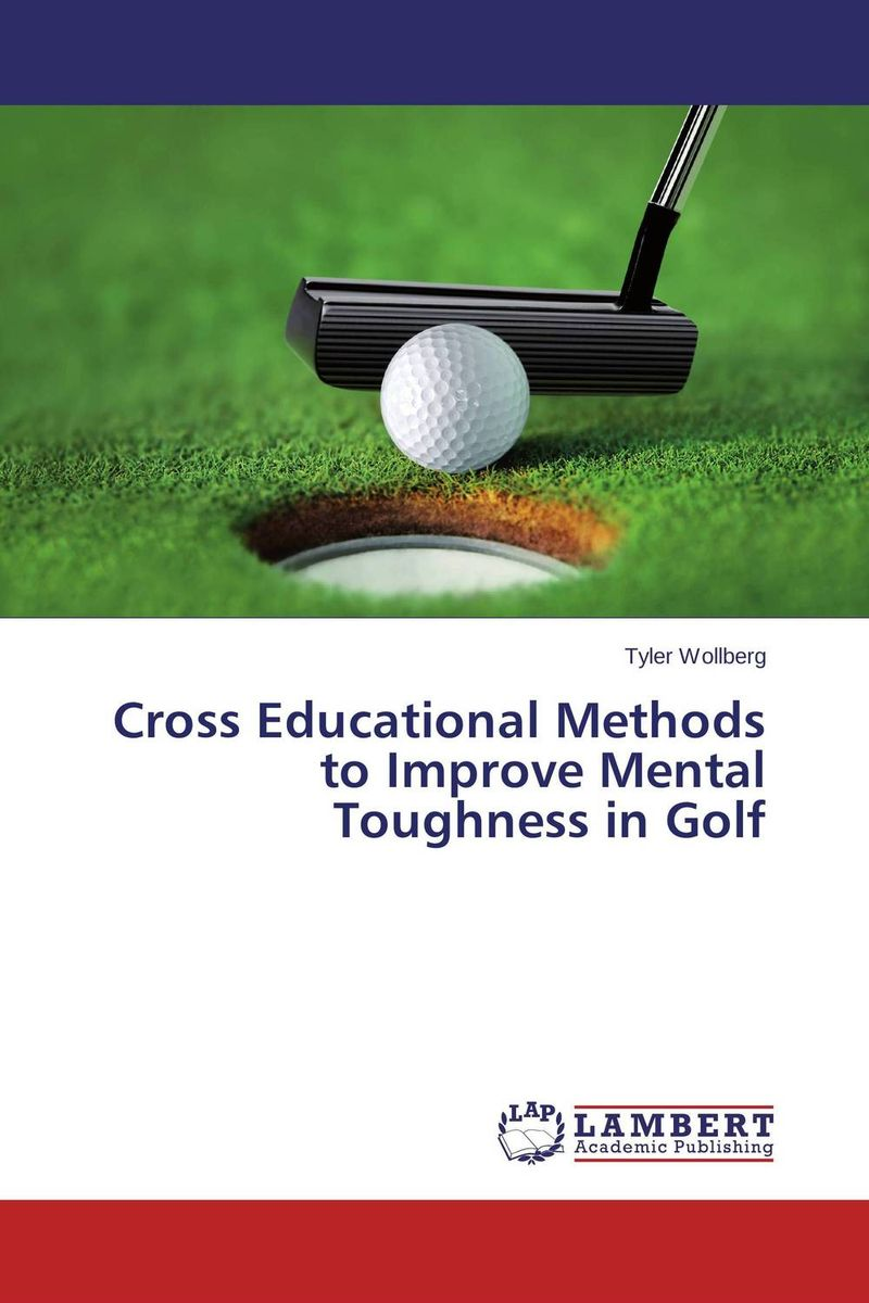 Cross Educational Methods to Improve Mental Toughness in Golf