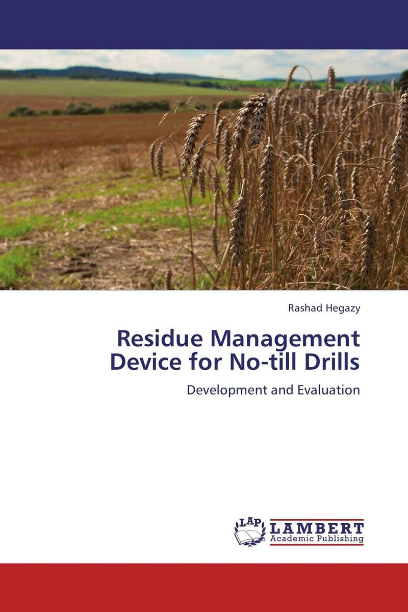Residue Management Device for No-till Drills jayaprakash arumugam and mohan s egg removal device for the management of stored product insects