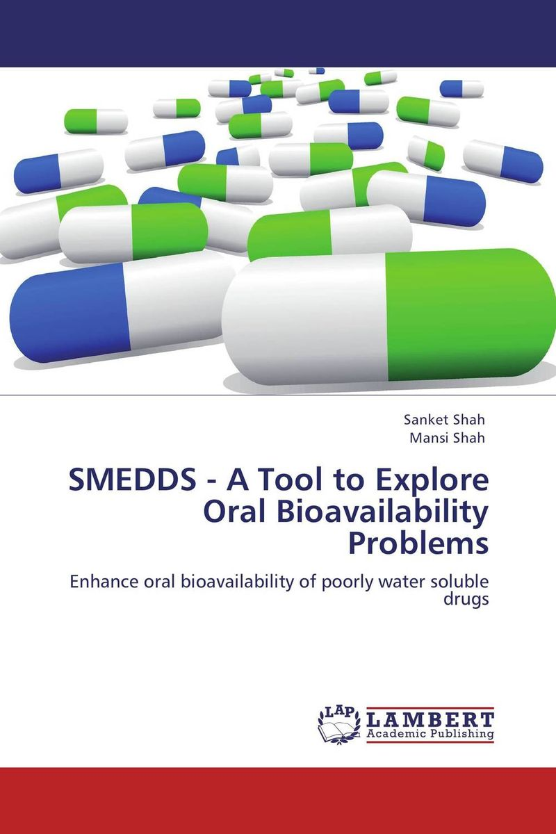 SMEDDS - A Tool to Explore Oral Bioavailability Problems atamjit singh pal paramjit kaur khinda and amarjit singh gill local drug delivery from concept to clinical applications