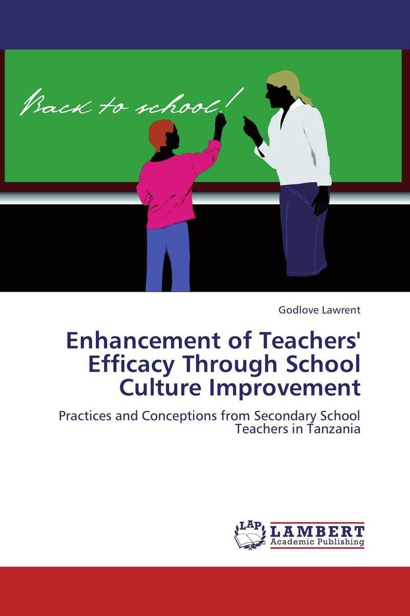 Enhancement of Teachers' Efficacy Through School Culture Improvement reader self efficacy and reading instruction