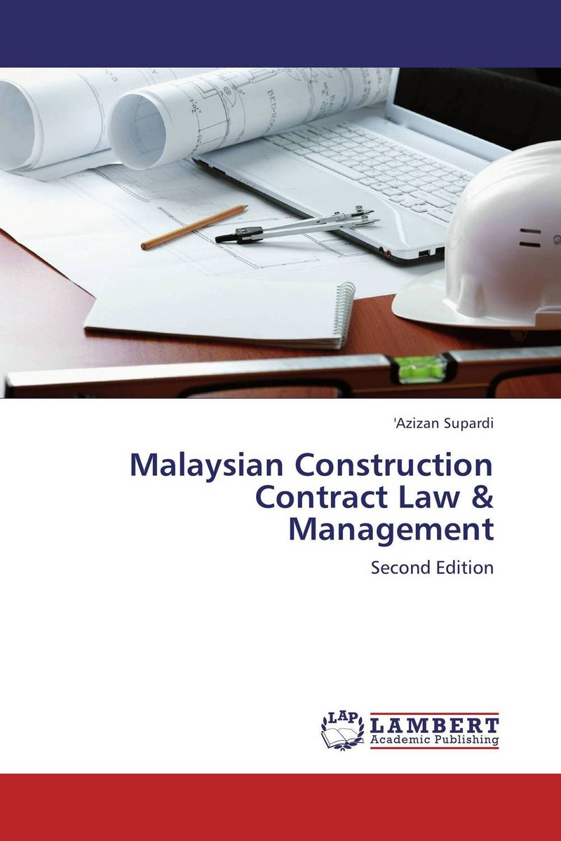 Malaysian Construction Contract Law & Management the law of god an introduction to orthodox christianity на английском языке