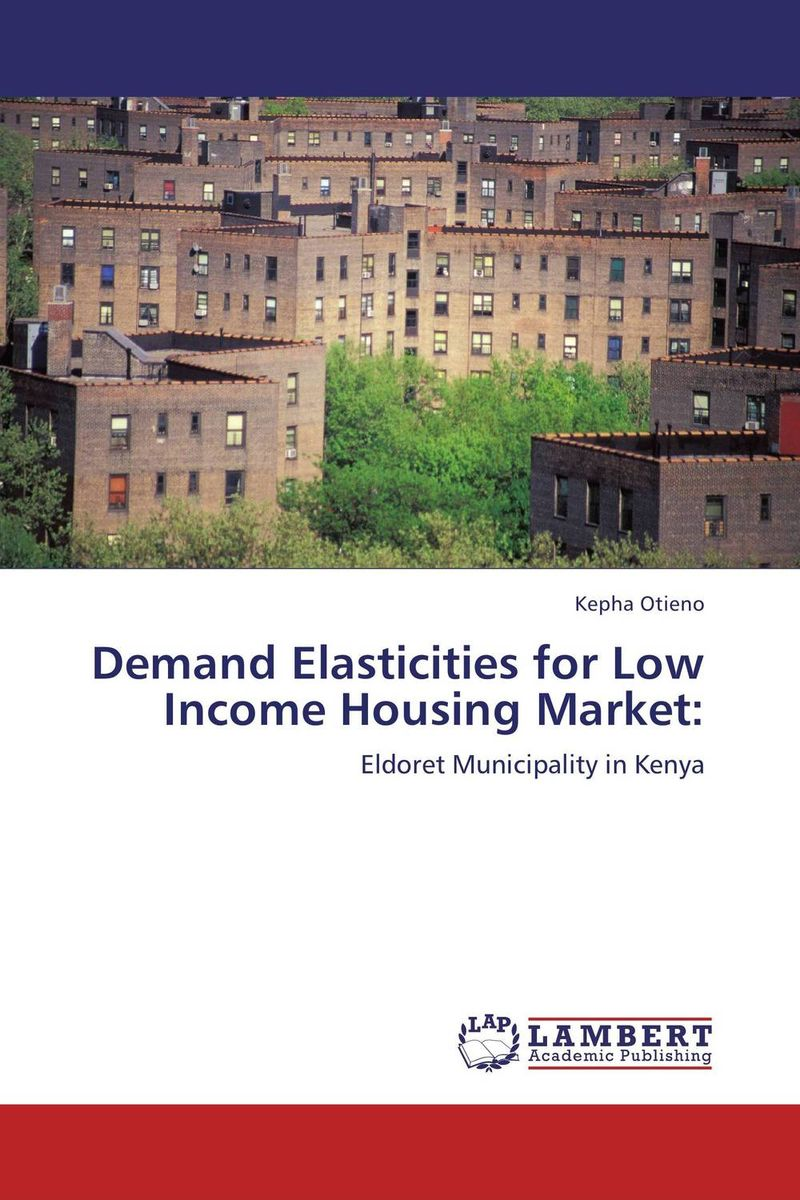 Demand Elasticities for Low Income Housing Market: tc02311010047 tc0231101004 the housing for front axle