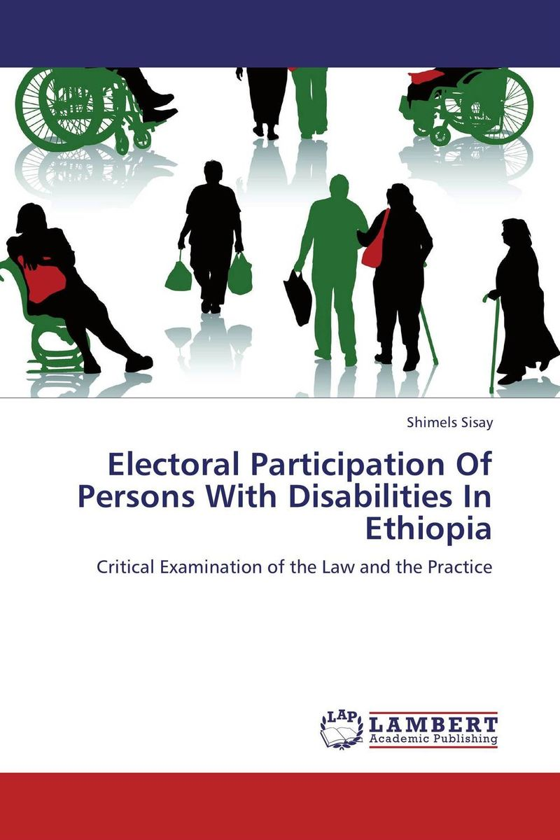 Electoral Participation Of Persons With Disabilities In Ethiopia