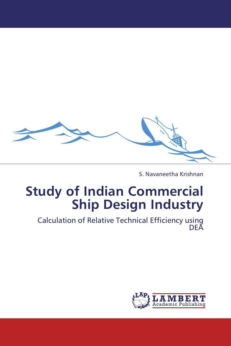 Study of Indian Commercial Ship Design Industry study of global competitiveness of indian and chinese