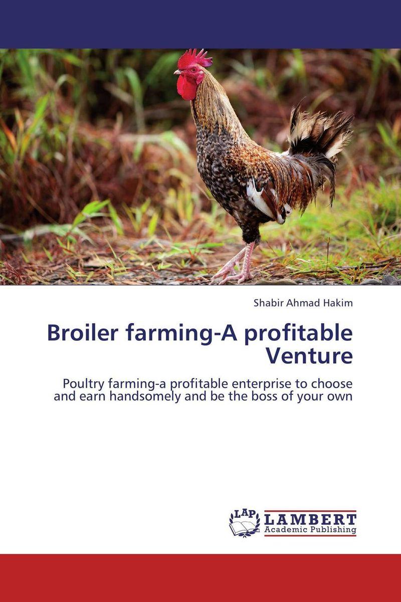 Broiler farming-A profitable Venture shamima akhter m harun ar rashid and hammad uddin comparative efficiency analysis of broiler farming in bangladesh
