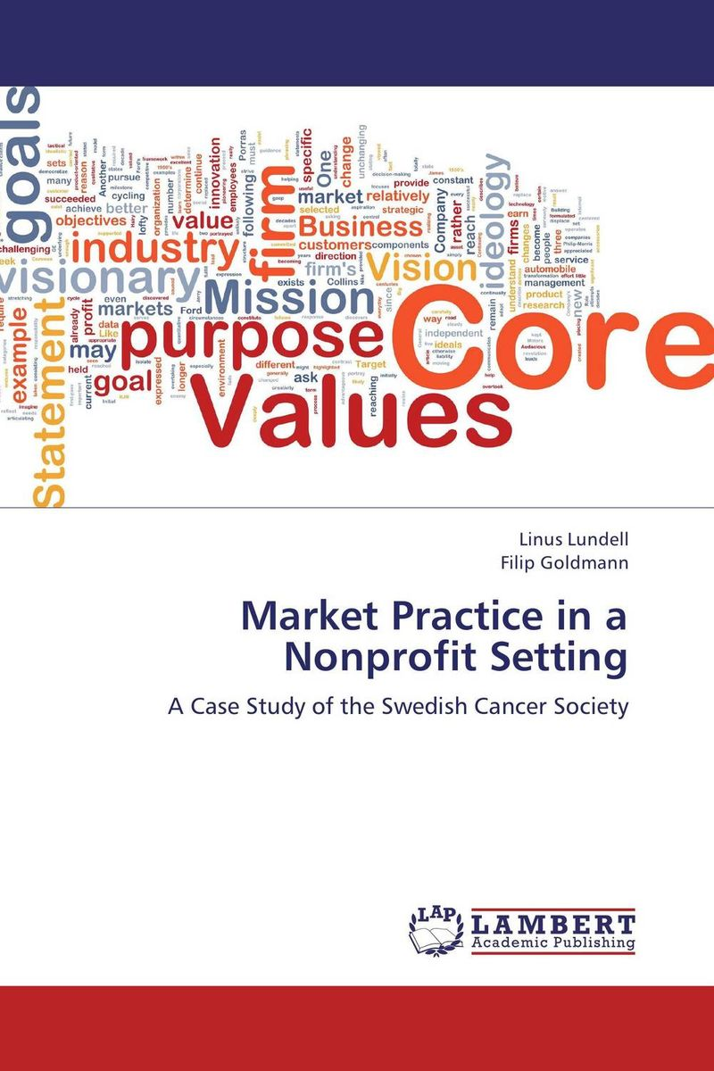 Market Practice in a Nonprofit Setting janice pettey gow nonprofit fundraising strategy a guide to ethical decision making and regulation for nonprofit organizations