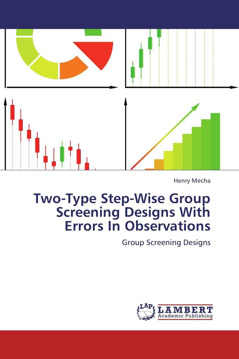 Two-Type Step-Wise Group Screening Designs With Errors In Observations prostate screening motivating factors and barriers