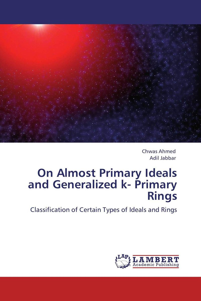 On Almost Primary Ideals and Generalized k- Primary Rings distributed leadership ideals and realities