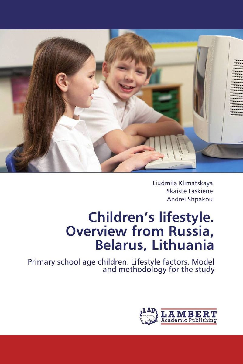 Children's lifestyle. Overview from Russia, Belarus, Lithuania hygiene and sanitation among primary school children a case study
