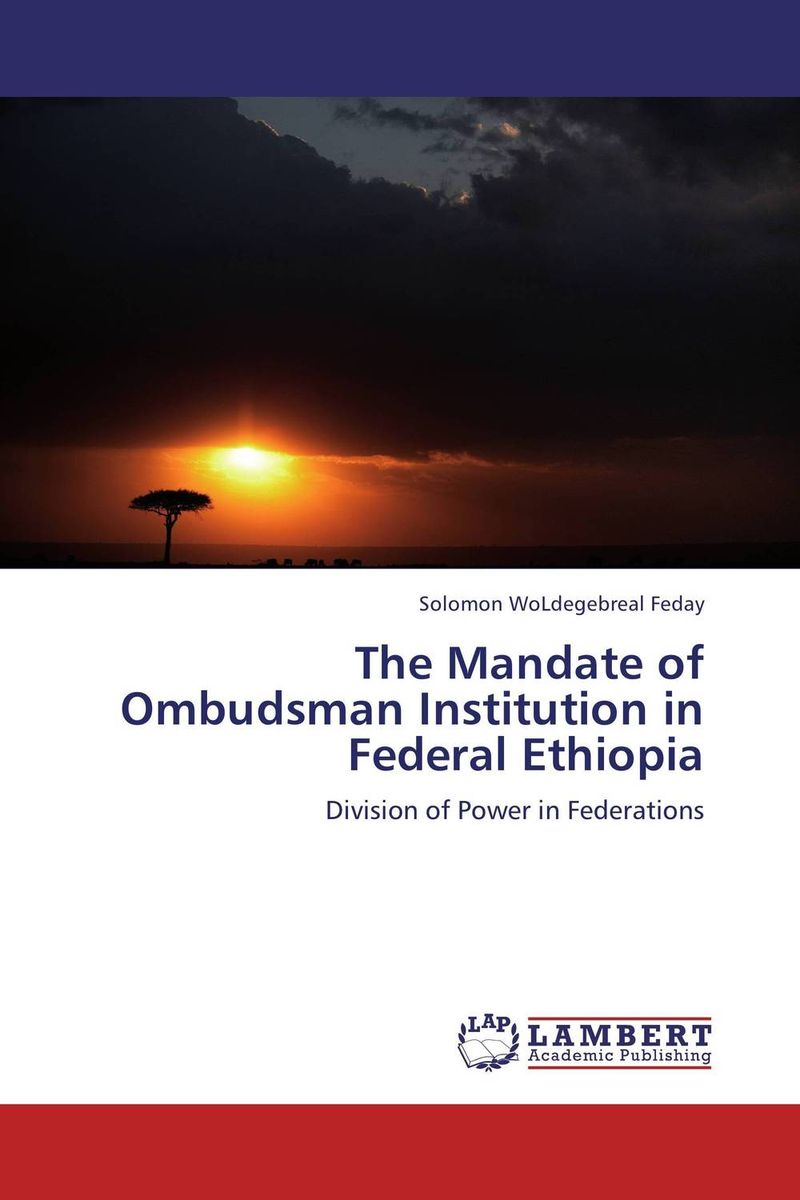 The Mandate of Ombudsman Institution in Federal Ethiopia wto accession and the constitutional autonomy of regions in ethiopia