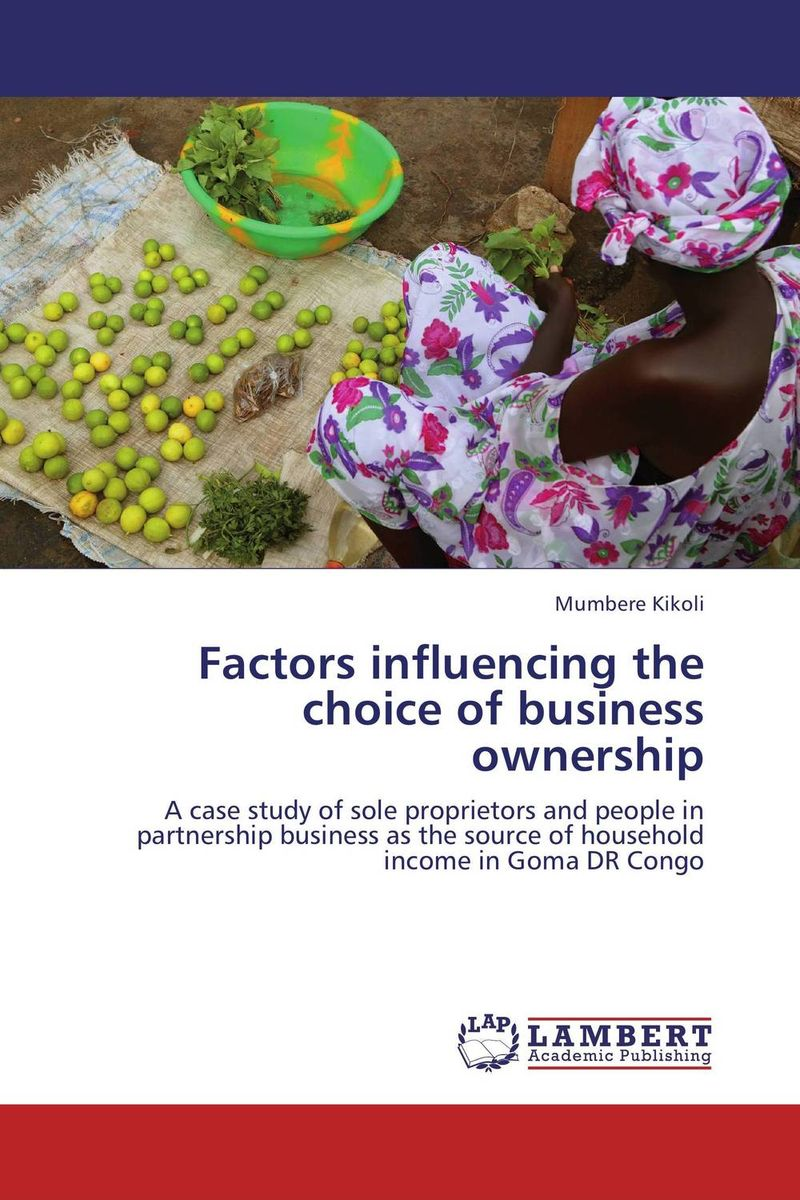 Factors influencing the choice of business ownership seeing things as they are
