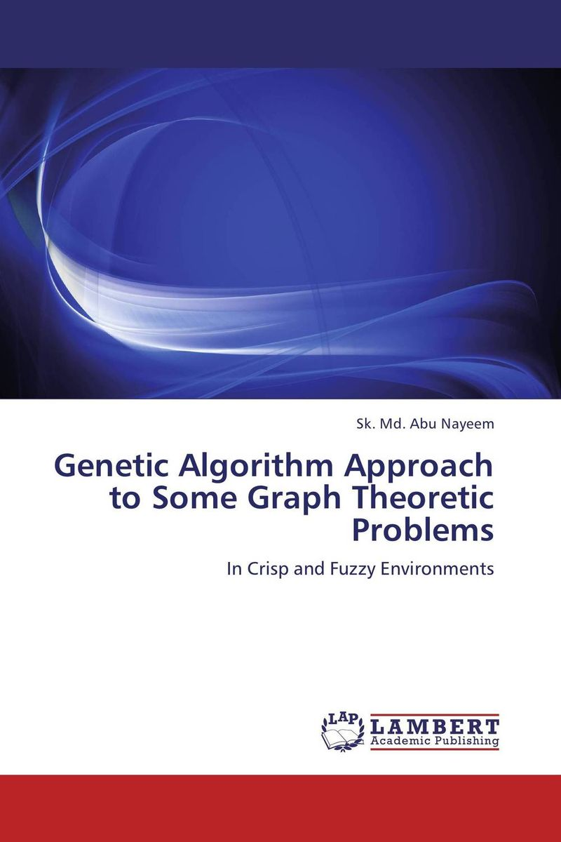 Genetic Algorithm Approach to Some Graph Theoretic Problems advances in graph theory 3