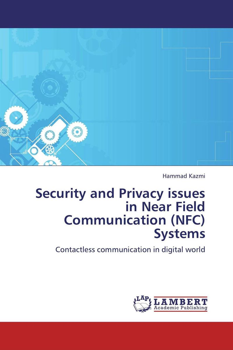 Security and Privacy issues in Near Field Communication (NFC) Systems simulation of atm using elliptic curve cryptography in matlab