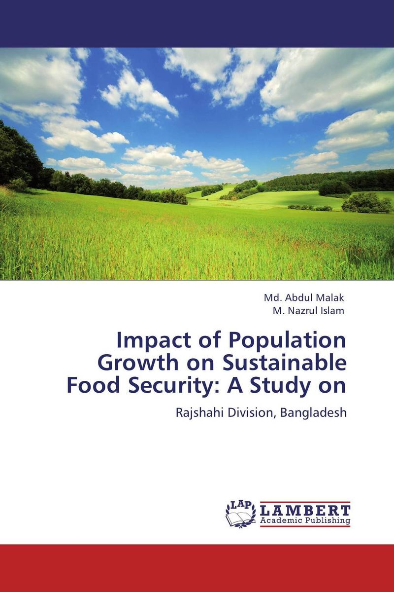 Impact of Population Growth on Sustainable Food Security: A Study on