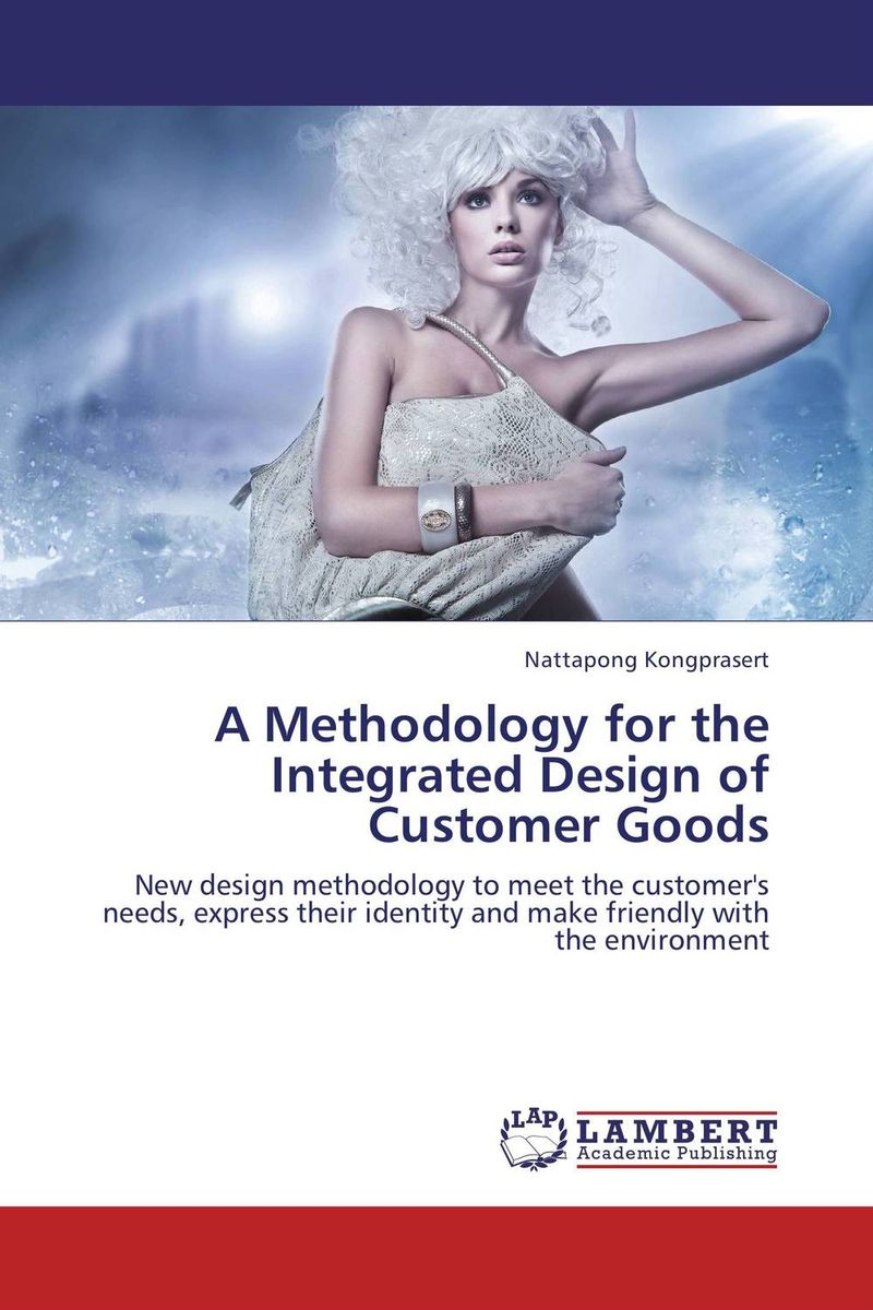 A Methodology for the Integrated Design of Customer Goods